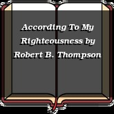According To My Righteousness