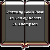 Forming God's Rest In You