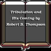 Tribulation and His Coming