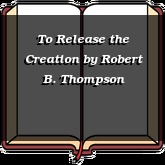 To Release the Creation