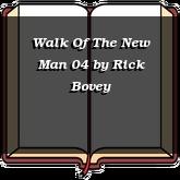 Walk Of The New Man 04