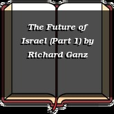 The Future of Israel (Part 1)