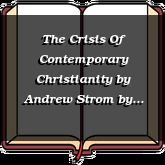 The Crisis Of Contemporary Christianity by Andrew Strom