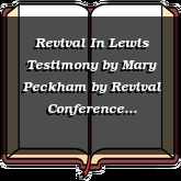 Revival In Lewis Testimony by Mary Peckham