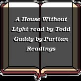 A House Without Light read by Todd Gaddy