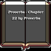 Proverbs - Chapter 22