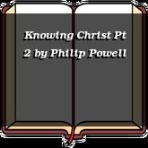 Knowing Christ Pt 2