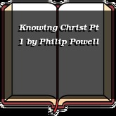 Knowing Christ Pt 1