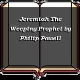 Jeremiah The Weeping Prophet