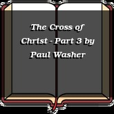 The Cross of Christ - Part 3