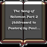 The Song of Solomon Part 2 (Addressed to Pastors)