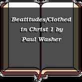 Beatitudes/Clothed in Christ 1