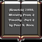 (Keswick) 1959, Ministry From 2 Timothy - Part 2