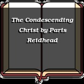 The Condescending Christ