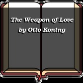 The Weapon of Love
