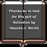 Thanks be to God for His gift of Salvation