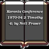 Koronis Conference 1970-04 2 Timothy 4;