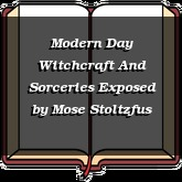 Modern Day Witchcraft And Sorceries Exposed