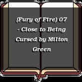 (Fury of Fire) 07 - Close to Being Cursed
