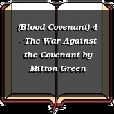 (Blood Covenant) 4 - The War Against the Covenant