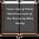 Come Out of False Doctrines and of the World