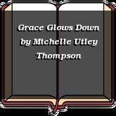 Grace Glows Down