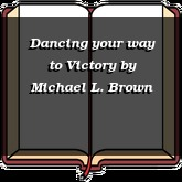 Dancing your way to Victory