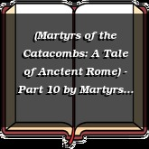 (Martyrs of the Catacombs: A Tale of Ancient Rome) - Part 10
