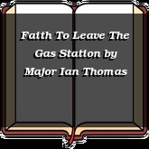 Faith To Leave The Gas Station