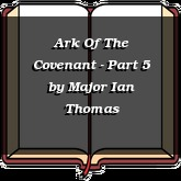 Ark Of The Covenant - Part 5