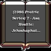(1986 Prairie Series) 7 - Asa Hostile: Jehoshaphat Humbled