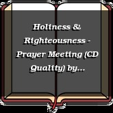 Holiness & Righteousness - Prayer Meeting (CD Quality)