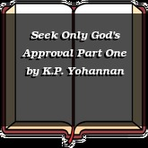 Seek Only God's Approval Part One