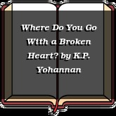Where Do You Go With a Broken Heart?