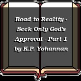 Road to Reality - Seek Only God's Approval - Part 1