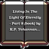 Living In The Light Of Eternity - Part 8 (book)