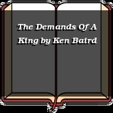The Demands Of A King