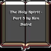 The Holy Spirit - Part 5