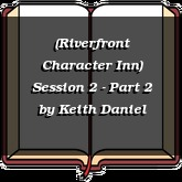 (Riverfront Character Inn) Session 2 - Part 2