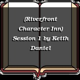 (Riverfront Character Inn) Session 1
