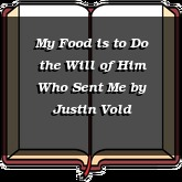 My Food is to Do the Will of Him Who Sent Me