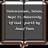 Communism, Islam, Sept 11, Soverenty Of God - part3