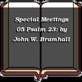 Special Meetings 05 Psalm 23:
