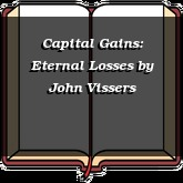 Capital Gains: Eternal Losses