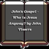 John's Gospel - Who is Jesus Anyway?