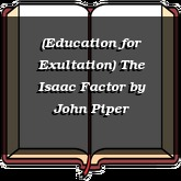 (Education for Exultation) The Isaac Factor
