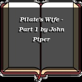 Pilate's Wife - Part 1