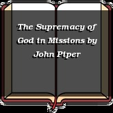 The Supremacy of God in Missions