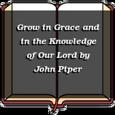 Grow in Grace and in the Knowledge of Our Lord