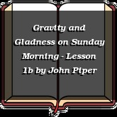 Gravity and Gladness on Sunday Morning - Lesson 1b